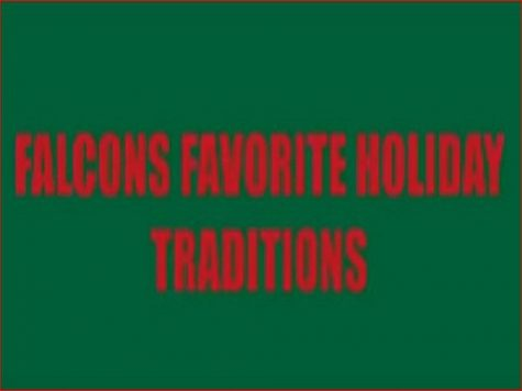 FALCONS SHARE THEIR favorite traditions for the holiday season. Students, faculty, and staff share what it